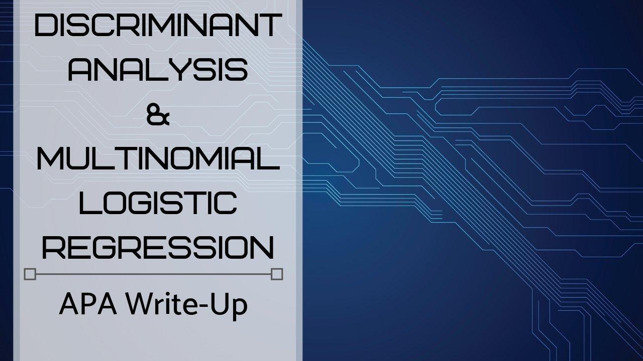 Discriminant Analysis and Multinomial Logistic Regression – APA Write-Up