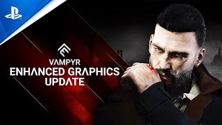 Vampyr - Enhanced Graphics Update | PS5, PS4