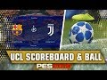 UEFA Champions League Scoreboard & Ball  - PES 2019 DEMO