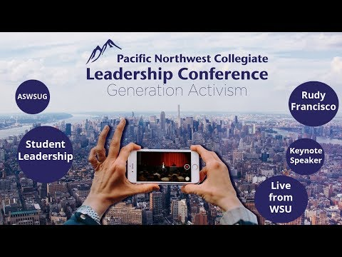 PNW Collegiate Leadership Conference 2017: Generation Activism