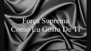 Força Suprema - Como Eu Gosto De Ti (Letra)(HD)