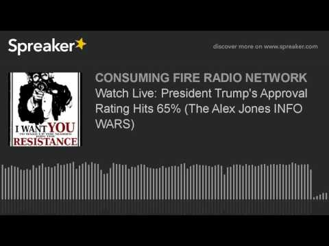 Watch Live: President Trump's Approval Rating Hits 65% (The Alex Jones INFO WARS)