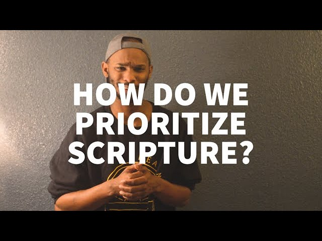 How Do We Prioritize Scripture?