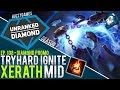 TRY HARD IGNITE XERATH - Unranked to Diamond - Episode 108 (Riot Point Giveaway)