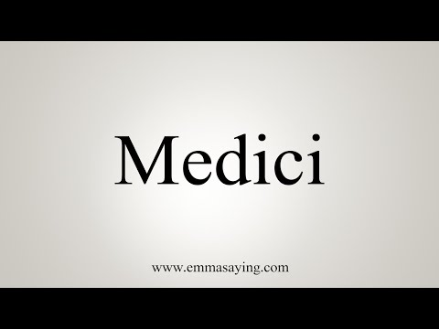 How To Say Medici