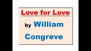 Love for Love  by William Congreve Summary in Hindi // Hindi Summary/ हिंदी सारांश