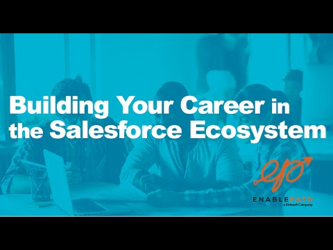 Building Your Career in the Salesforce Ecosystem - YouTube - building your career