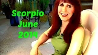 Scorpio June 2014 Astrology