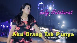 Download lagu AKU ORANG TAK PUNYA - LELY HUTABARAT - Cipt  Hany Tuheteru [OFFICIAL]