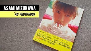 ASAMI MIZUKAWA 水川あさみ - 'AB' PHOTO BOOK ▻ Unboxing [1080p HD] E...