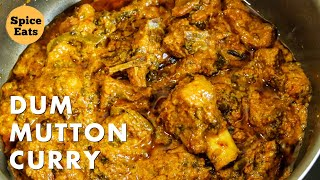DUM MUTTON CURRY | DUM MUTTON RECIPE | DUM KA MUTTON HYDERABADI