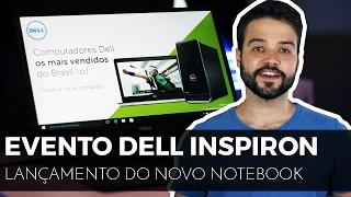 Lançamento Dell Inspiron 7000 no Brasil!