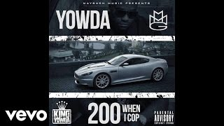 Yowda - 200 When I Cop