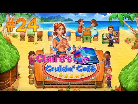 Claire's Cruisin' Cafe   Gameplay (Level 54 to 55) - #24  