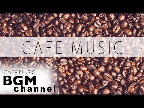 CAFE MUSIC - Relaxing Jazz & Bossa Nova Music - Work, Study, Relax - Background music