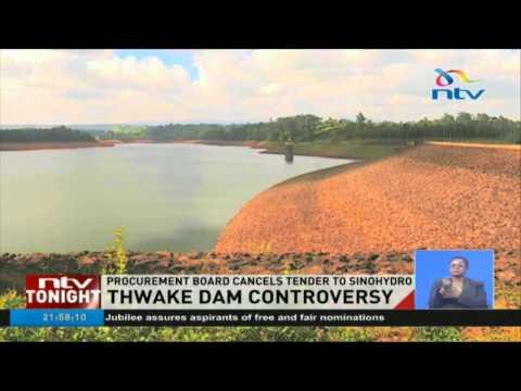 Thwake dam controversy: Procurement board cancels tender to Sinohydro
