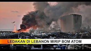1 WNI Jadi Korban, Ini Penyebab Ledakan Dahsyat di Lebanon