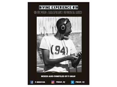 NEW Friday Amapiano FIRE 2018 Mix : Divine Experience 0010 [#The2HourSpecialMix] Mixed By P-MAN