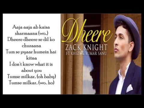 Zack Knight Dheere LYRICS