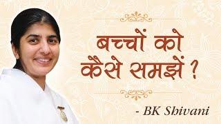 Understanding Children: BK Shivani (English Subtitles)