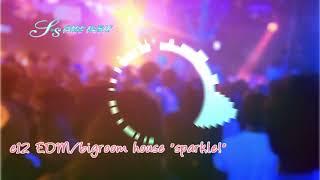 著作権フリー曲無料BGM・エレクトロ12 かっこいい定番EDM/bigroom house『sparkle!』