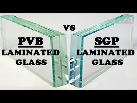 Difference Between PVB And SGP Laminated Glass