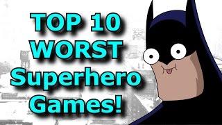 TOP 10 WORST Superhero Games!