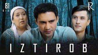 Iztirob (o'zbek serial) | Изтироб (узбек сериал) 81-qism