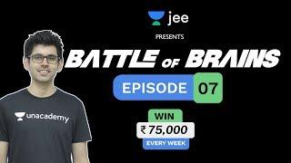 Battle Of Brains   Episode - 7   Quiz Show   Unacademy JEE   Namo Kaul   Sameer Chincholikar
