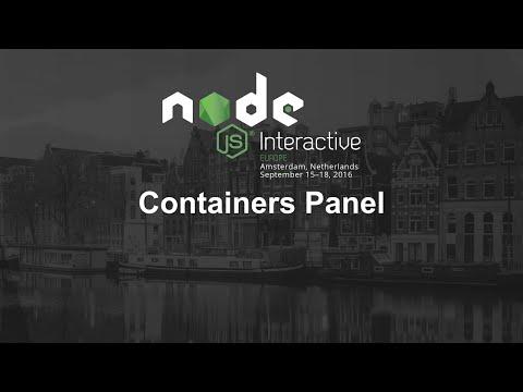 Containers Panel - Cian O'Maiden; Ross Kulinski; Yunong Xiao; Azat Mardan; Guillermo Rauch