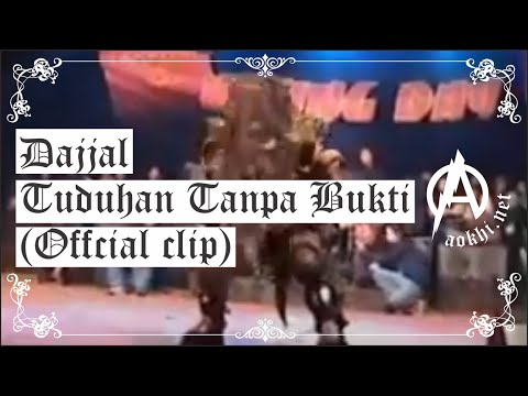 DAJJAL - Tuduhan Tanpa Bukti [Acussations without evidence, unreleased single version].
