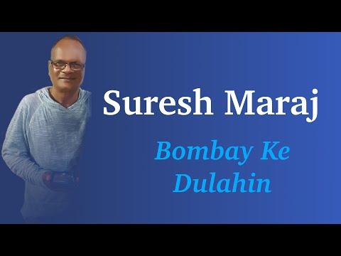 Suresh Maraj - Bombay Ke Dulahin (Chutney Soca)