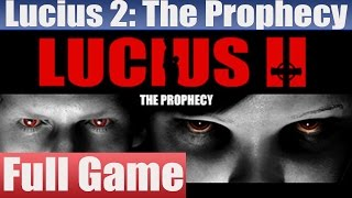 Lucius 2 The Prophecy Complete Walkthrough Full Game Walkthrough