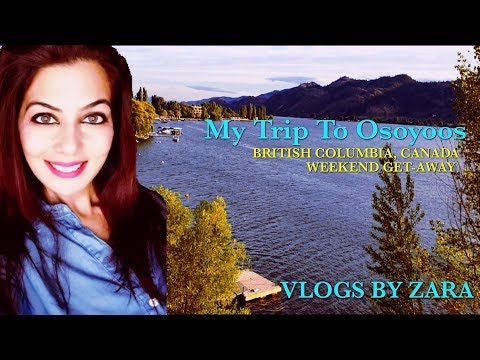 My Trip To Osoyoos, BC Canada | Best Vacation Spot Near Vancouver