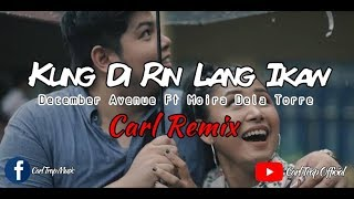 Kung Di Rin Lang Ikaw ( December Avenue Ft. Moira Dela Torre ) Future Bass Cover - Carl R ...