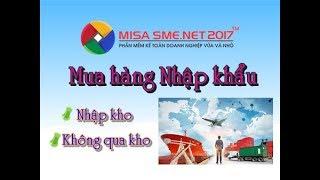 Mua hàng NHẬP KHẨU trên MISA - CỰC DỄ   Học MISA Online
