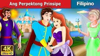 Ang Perpektong Prinsipe | Flawless Prince Story in Filipino | Filipino Fairy Tales