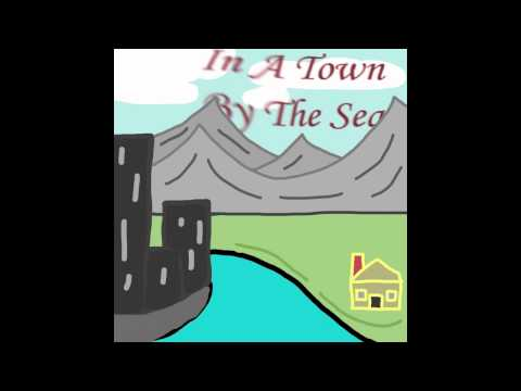 In A Town By The Sea