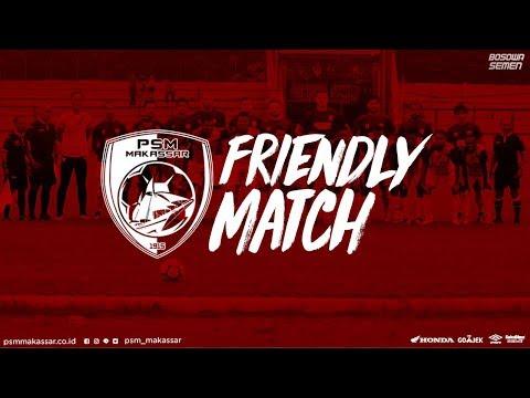 PSM MAKASSAR  - FRIENDLY MATCH 2019