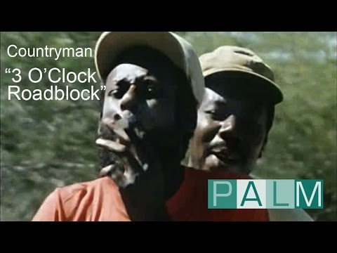 Download Countryman (Movie): 3 O'Clock Roadblock