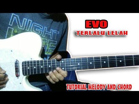 Belajar EVO - TERLALU Lelah  Bagian Melody Chord