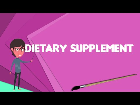 What Is Dietary Supplement?, Explain Dietary Supplement, Define Dietary Supplement
