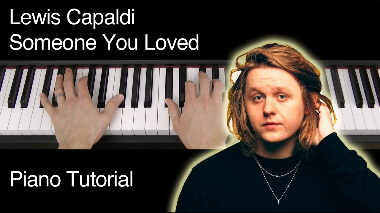Lewis Capaldi Someone You Loved Piano Tutorial