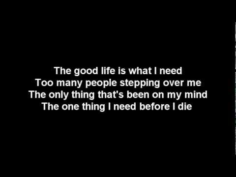 Three Days Grace- The Good Life (Lyrics)