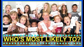 WHO'S MOST LIKELY TO...?  |  BIG FAMILY!