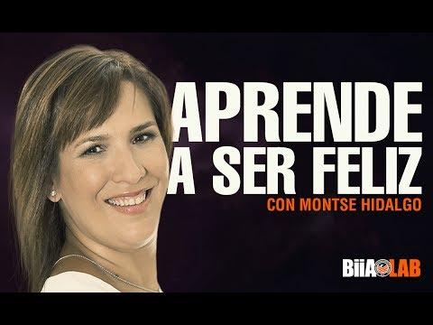 Montse Hidalgo Aprende a Ser Feliz