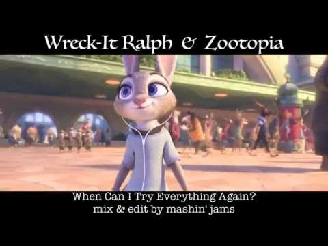 Wreck-It Ralph & Zootopia MV - When Can I Try Everything Again? Mashup