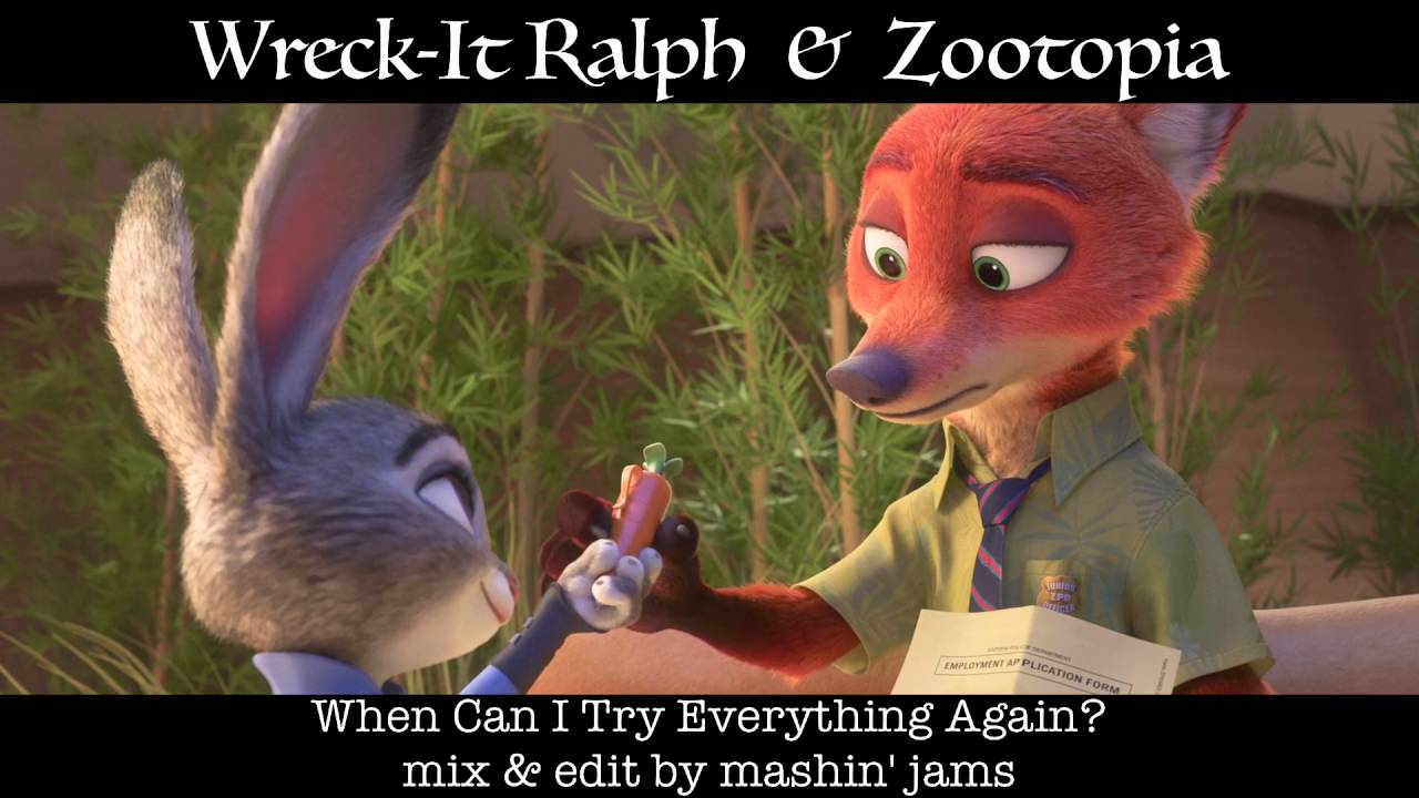 Wreck it ralph zootopia mv when can i try everything again mashup