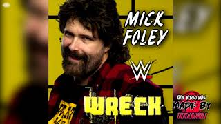 WWE: Wreck (Mick Foley) + AE (Arena Effect)