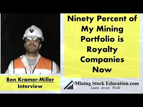 Ben Kramer-Miller: Ninety Percent Of My Mining Portfolio Is Royalty Companies Now